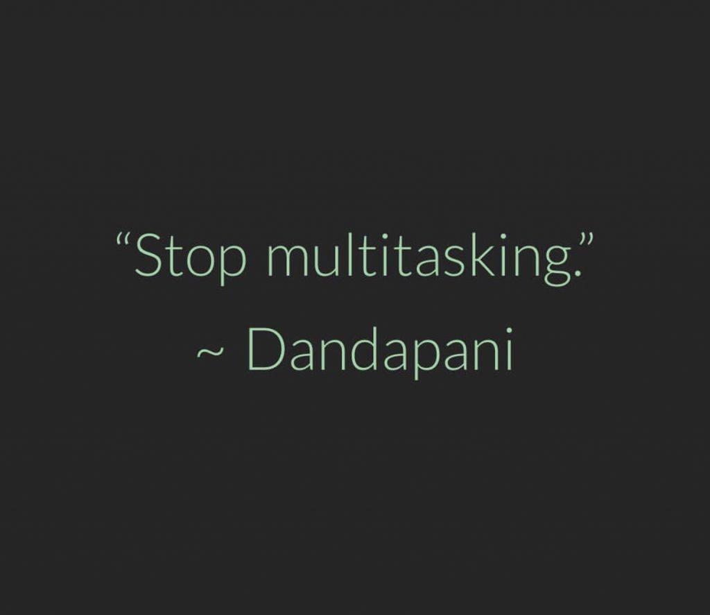 Dandapani - Stop Multitasking